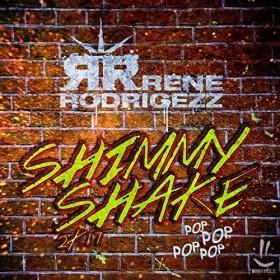 RENE RODRIGEZZ - SHIMMY SHAKE 2K17